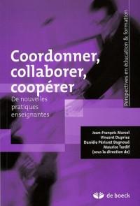 Coordonner, collaborer, coopérer : De nouvelles pratiques enseignantes