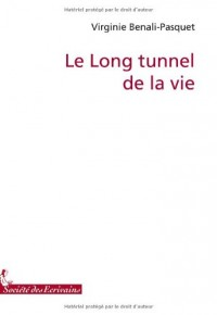 LE LONG TUNNEL DE LA VIE