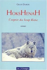 Hokshenah. L'esprit du loup blanc