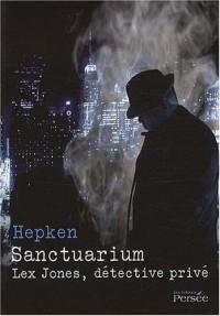 Sanctuarium - Lex Jones, détective privé