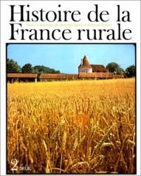 Histoire de la France rurale, tome 2 : L'âge classique des paysans de 1340 à 1789