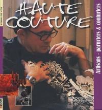 Haute couture : Artisans-paruriers & couturiers