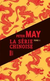 La série chinoise : Tome 1