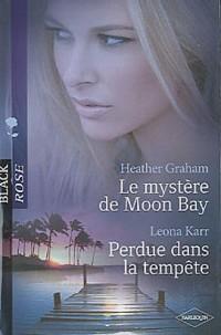 Le mystère de Moon Bay ; Perdue dans la tempête