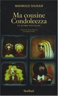 Ma cousine Condoleezza : Et autres nouvelles