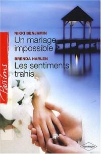 Un mariage impossible ; Les sentiments trahis