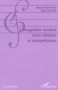 Imaginaire Musical Entre Creation et Interprétation