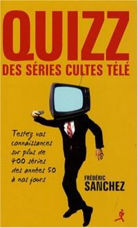 Quizz des séries cultes télé : Testez vos connaissances sur plus de 400 séries des années 50 à nos jours