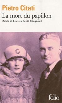 La mort du papillon: Zelda et Francis Scott Fitzgerald