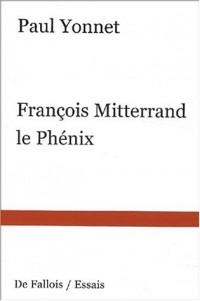 Francois Mitterrand le phénix
