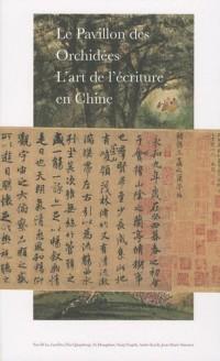 Le Pavillon des Orchidées : L'art de l'écriture en Chine