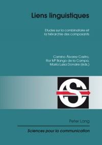 Liens Linguistiques: Etudes Sur La Combinatoire Et La Hierarchie Des Composants