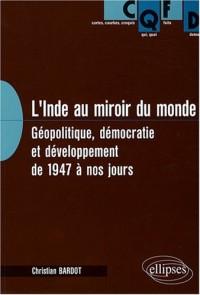 L'Inde au miroir du monde : Géopolitique, démocratie et développement de 1947 à nos jours