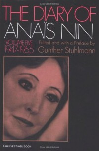 Diary Of Anais Nin: Vol. 5 (1947-1955)