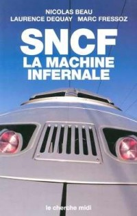 SNCF, la machine infernale