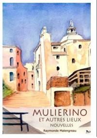 Mulierino et Autres Lieux