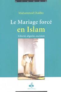 Le mariage forcé en Islam : Des origines coutumières et ancestrales