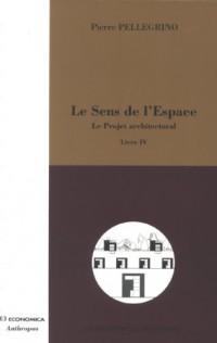 Le Sens de l'Espace, Tome 4 : Le Projet architectural
