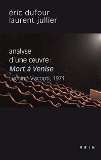 Mort à Venise (Visconti, 1971): Analyse d'une oeuvre