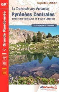 La Traversées des Pyrénées Centrales et tours du Val d'Azun et d'Oueil-Larboust : GR 10