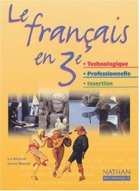 Français, 3e technologique et professionnelle - Insertion (Manuel)