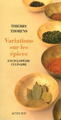 Variations sur les épices : Encyclopédie culinaire