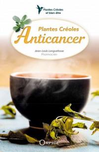 Plantes créoles anti-cancer