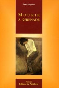 Mourir à Grenade