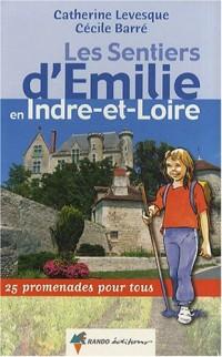 Les sentiers d'Emilie en Indre-et-Loire : 25 promenades pour tous