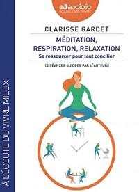 Méditation, respiration, relaxation - Se ressourcer pour tout concilier: Livre audio - 1CD MP3 et un livret 12 pages