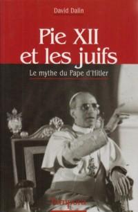 Pie XII et les juifs : Le mythe du Pape d'Hitler