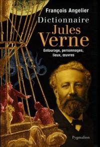 Dictionnaire Jules Verne : Mémoire, personnages, lieux, oeuvres