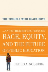 The Trouble With Black Boys: And Other Reflections on Race, Equity, and the Future of Public Education, Epub Edition