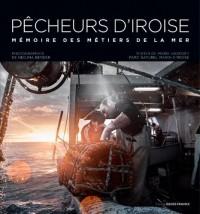 Pêcheurs d'Iroise : Mémoires des métiers de la mer