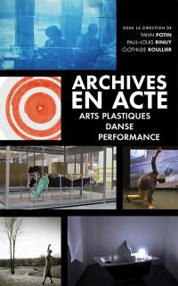 Archives en Acte. Arts Plastiques, Danse, Performance