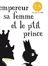 L'Empereur, sa femme et le p'tit prince