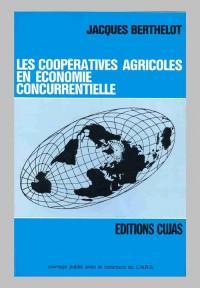 Les coopératives agricoles en économie concurrentielle