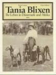Tania Blixen. Ihr Leben in Dänemark und Afrika. Eine Bildbiographie.