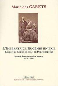L'impératrice Eugénie en exil, la mort de napoléon III et du prince impérial : Souvenirs d'une demoiselle d'honneur (1870-1880)
