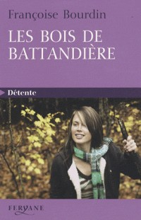 Les Bois de Battandière