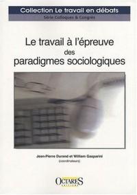 Le travail à l'épreuve des paradigmes sociologiques
