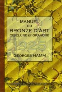Manuel du Bronze d'Art Ciselure et Gravure