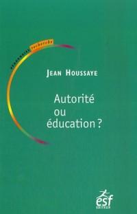 Autorité ou éducation : Entre savoir et socialisation : le sens de l'éducation