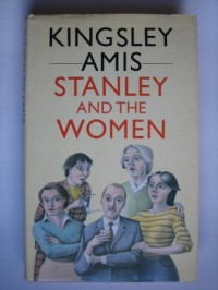 Stanley and the Women / Kingsley Amis