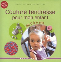 COUTURE TENDRESSE POUR MON ENFANT