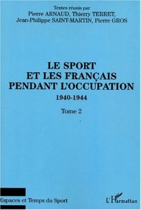 Sport (t2) et les français pendant l'occupation 1940-144 (le)