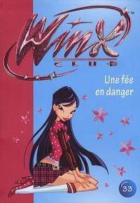 Winx Club, Tome 33 : Une fée en danger