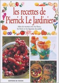 Les recettes de Pierrick Le Jardinier