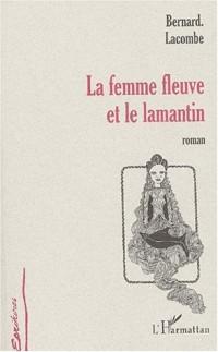 La femme fleuve et le lamantin. contes et legendesdu burkina