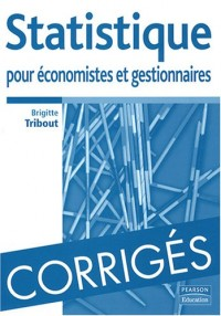 Statistiques pour économistes et gestionnaires - Corrigés